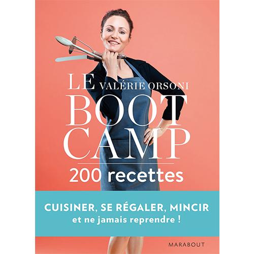 VALERIE ORSONI - LeBootCamp, 200 recettes