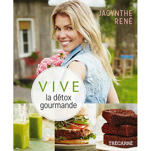 JACYNTHE RENE - Vive la Détox Gourmande