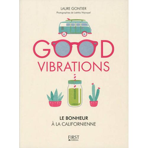 LAURE GONTIER - Good vibrations, le bonheur à la californienne