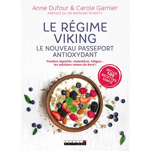 ANNE DUFOUR & CAROLE GARNIER - Le régime viking, le nouveau passeport antioxydant.